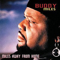 Buddy Miles – Miles Away From Home
