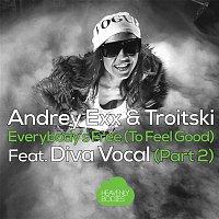 Andrey Exx, Troitski – Everybody's Free [To Feel Good], Pt. 2 (Remixes)