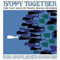 Různí interpreti – Happy Together [The Very Best Of White Whale Records]