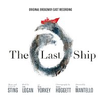 Přední strana obalu CD The Last Ship - Original Broadway Cast Recording