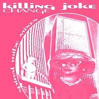Killing Joke – Change: Spiral Tribe Mixes E.P.