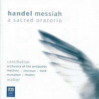 Orchestra of the Antipodes, Antony Walker, Cantillation, Sara Macliver – Handel: Messiah