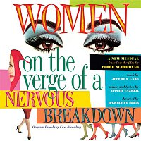 David Yazbek – Women On The Verge Of A Nervous Breakdown (Original Broadway Cast Recording)