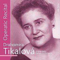 Drahomíra Tikalová – Operní recitál