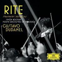 """Simón Bolívar Youth Orchestra of Venezuela, Gustavo Dudamel – """"Rite"""" - Stravinsky: Le Sacre du printemps; Revueltas: La noche de los mayas"""