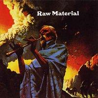 Raw Material – Raw Material