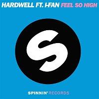Hardwell – Feel So High (feat. I-Fan)