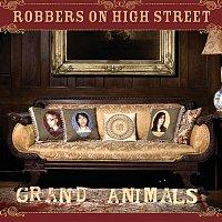 Robbers on High Street – Grand Animals