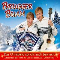 BRUGGER BUAM – Das Christkind spricht auch bayrisch