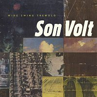 Son Volt – Wide Swing Tremelo