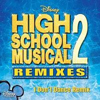 High School Musical Cast – I Don't Dance [Remix]