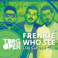 Frenkie, Who See – Daj Ga Na Gas