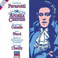 Luciano Pavarotti, Montserrat Caballé, Leo Nucci, Riccardo Chailly – Giordano: Andrea Chénier