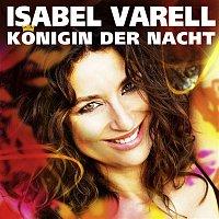 Isabel Varell – Konigin der Nacht