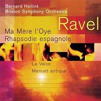 Bernard Haitink, Boston Symphony Orchestra – Ravel: Ma Mere l'Oye; Rapsodie espagnole; La Valse; Menuet antique