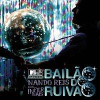 Nando Reis – MTV Ao Vivo - Nando Reis E Os Infernais - Bailao Do Ruivao