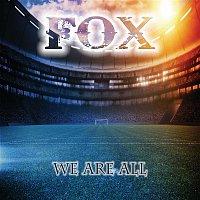 Fox – We Are All (Super League Soundtrack)