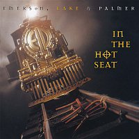 Emerson, Lake & Palmer – In the Hot Seat (2017 - Remaster)