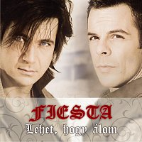 Fiesta – Lehet Hogy Alom
