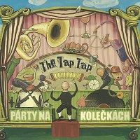 The Tap Tap – Párty na kolečkách