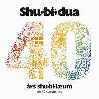 Shu-bi-dua – 40 ars Shu-bi-laeum [De 40 Storste Hits]
