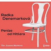 Zuzana Slavíková – Denemarková: Peníze od Hitlera
