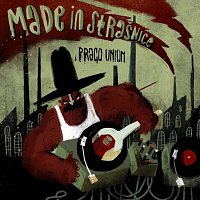Prago Union – Made in Strašnice