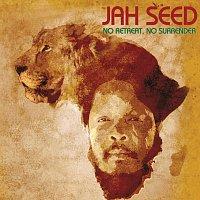 Jah Seed – No Retreat No Surrender