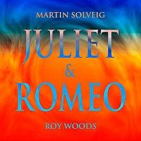 Martin Solveig, Roy Woods – Juliet & Romeo