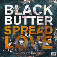 Různí interpreti – Black Butter - Spread Love Vol 2