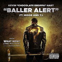"Kevin ""Chocolate Droppa"" Hart, Migos, T.I. – Baller Alert [From ""What Now?""]"