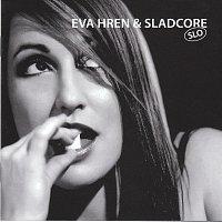 Eva Hren, Sladcore – SLO