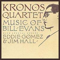 Kronos Quartet, Eddie Gomez, Jim Hall – Kronos Quartet: Music Of Bill Evans