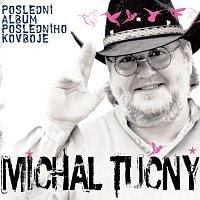 Michal Tučný – Poslední album posledního kovboje