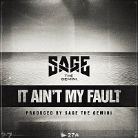 Sage The Gemini – It Ain't My Fault