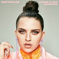 Mae Muller – Leave It Out [Acoustic]