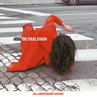 dEUS – The Ideal Crash [20th Anniversary Edition]