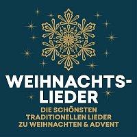 Various  Artists – Weihnachtslieder - die schonsten traditionellen Lieder zu Weihnachten & Advent
