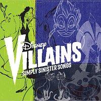 Různí interpreti – Disney Villains: Simply Sinister Songs