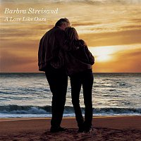 Barbra Streisand – A Love Like Ours