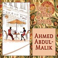 Ahmed Abdul-Malik – Take a Coffee Break