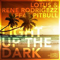 Lotus, Rene Rodrigezz, Pitbull – Light up the Dark