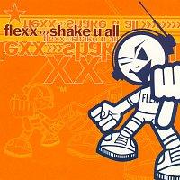 Flexx – Shake U All