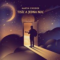 Martin Chodúr – Tisíc a jedna noc