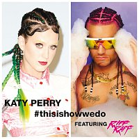 Katy Perry, RiFF RAFF – This Is How We Do