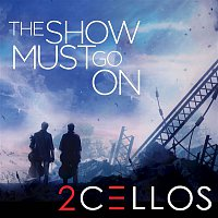 2CELLOS, Freddie Mercury, John Deacon, Brian May, Roger Taylor – The Show Must Go On