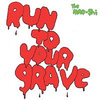 The Mae Shi – Run To Your Grave