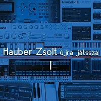Hauber Zsolt – Hauber Zsolt újra játssza 1. rész