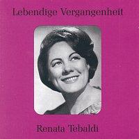 Renata Tebaldi – Lebendige Vergangenheit - Renata Tebaldi