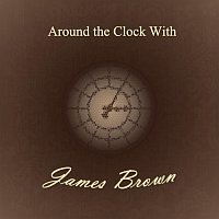 James Brown – Around the Clock With